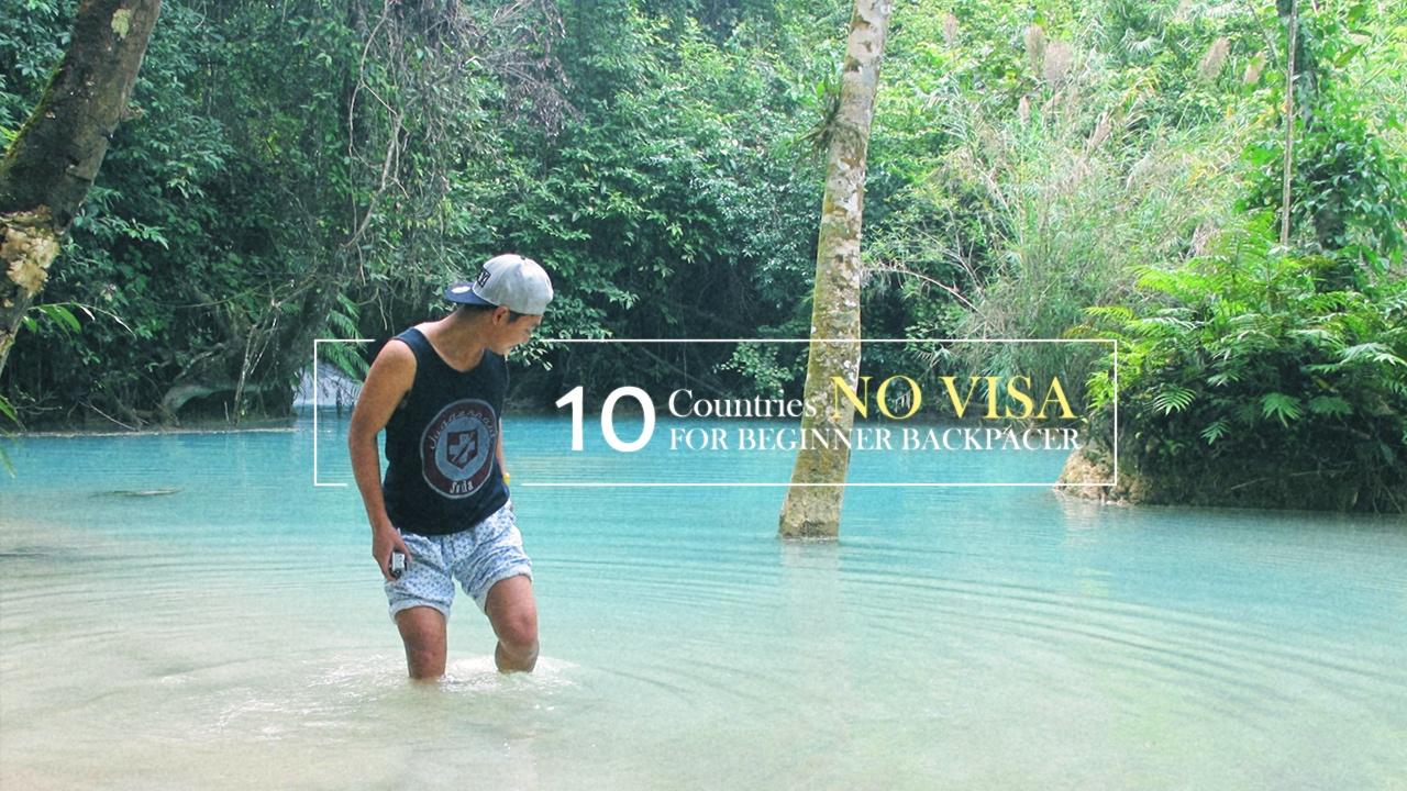 10 ประเทศ NO NEED VISA สำหรับ Backpacker