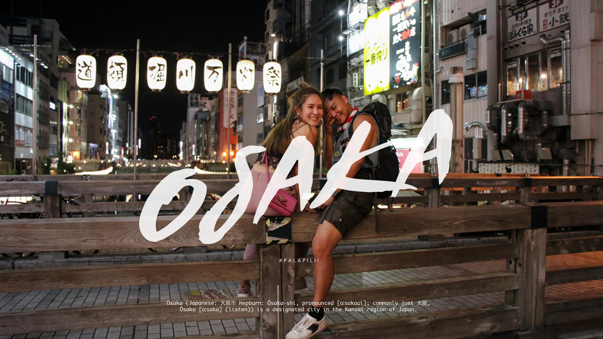 """9 จุดหลักห้ามพลาดใน """" โอซากา (OSAKA) """" สำหรับคนที่พึ่งเคยมาครั้งแรก!!!"""
