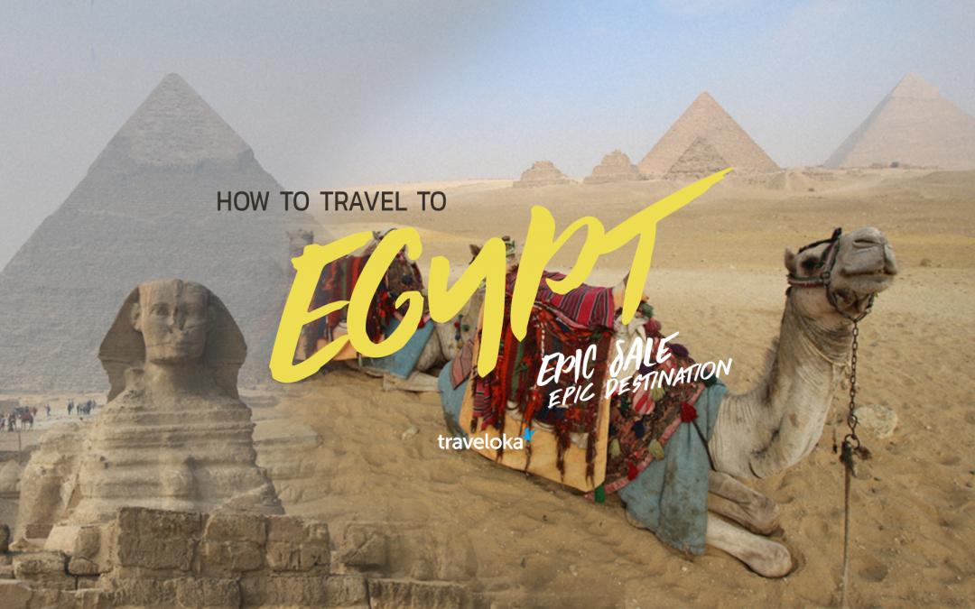"""เที่ยว """"อียิปต์"""" แบบไม่ต้องกักตัว พร้อมแจกแพลนกับข้อควรรู้ที่ห้ามพลาด!!"""
